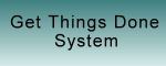 Get Things Done System
