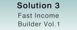 Fast Income Builder 1